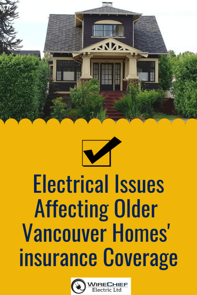 Insurance Coverage Electrical Issues Affecting Older Vancouver Homes