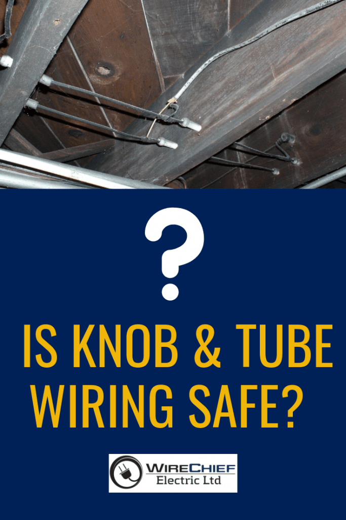Is Knob & Tube Wiring Safe