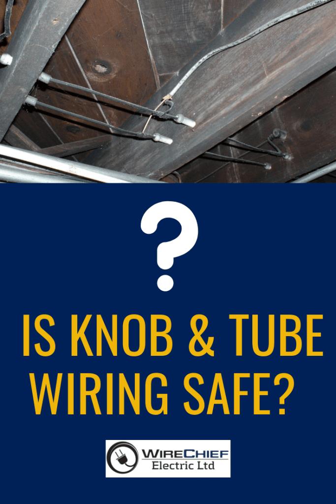 Is Knob & Tube Wiring Safe