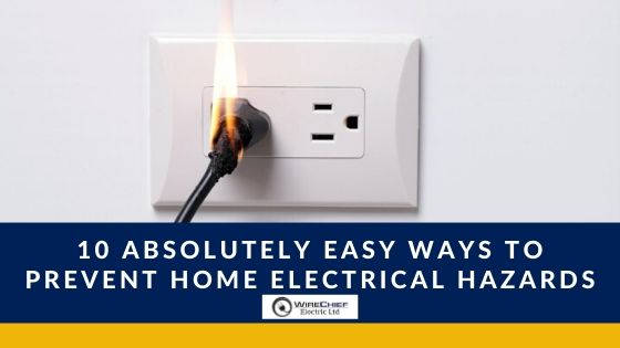 10 Absolutely Easy Ways to Prevent Home Electrical Hazards