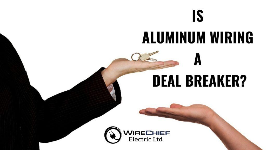 is aluminum wiring a deal breaker